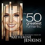 Katherine Jenkins The 50 Greatest Romantic Pieces By Katherine Jenkins