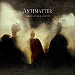 Antimatter Fear Of A Unique Identity (Deluxe Edition)