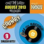 Off The Record August 2013 Country Smash Hits