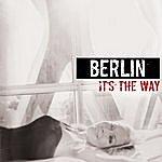 Berlin It's The Way