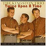 The Kingston Trio Twice Upon A Time