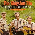The Kingston Trio Rarities, Vol. 2: Turning Like Forever