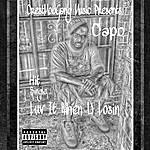 Capo Luv It When U Losin