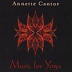 Annette Cantor Music For Yoga