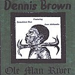Dennis Brown Ole Man River