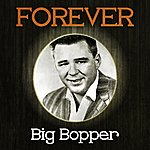Big Bopper Forever Big Bopper