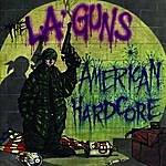 L.A. Guns American Hardcore