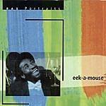 Eek-A-Mouse Ras Portraits: Eek-A-Mouse