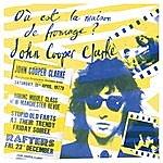 John Cooper Clarke Où Est La Maison De Fromage?