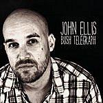 John Ellis Bush Telegraph Ep