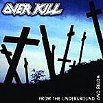 Overkill From The Underground And Below