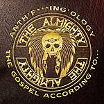 The Almighty Anth'f***ing'ology: The Gospel According To The Almighty