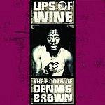 Desmond Dekker Lips Of Wine - The Roots Of Dennis Brown