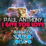Paul Anthony I Give You Love (Original Mix)