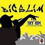 Big Slim Try Him (Feat. Rashad Yarnell)
