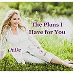 Dede The Plans I Have For You