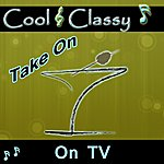 Cool Cool & Classy: Take On Tv