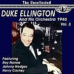 Duke Ellington & His Orchestra The Uncollected Duke Ellington And His Orchestra 1947, Vol. 3 (Digitally Remastered)