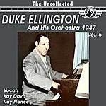 Duke Ellington & His Orchestra The Uncollected Duke Ellington And His Orchestra 1947, Vol. 5 (Digitally Remastered)