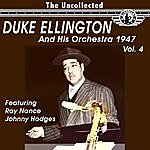 Duke Ellington & His Orchestra The Uncollected Duke Ellington And His Orchestra 1947, Vol. 4 (Digitally Remastered)