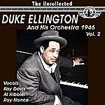 Duke Ellington & His Orchestra The Uncollected Duke Ellington And His Orchestra 1946, Vol. 2 (Digitally Remastered)