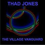 Thad Jones The Village Vanguard