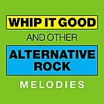 Dynamite Whip It Good And Other Alternative Rock Melodies