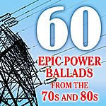 Dynamite 60 Epic Power Ballads From The 70s And 80s