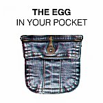 The Egg In Your Pocket