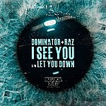 Dominator I See You / Let You Down