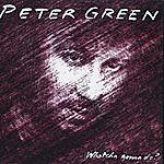 Peter Green Whatcha Gonna Do?