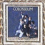Colosseum Those Who Are About To Die We Salute You