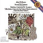 John Williams Rodrigo: Concierto De Aranjuez; Villa-Lobos: Concerto For Guitar And Small Orchestra