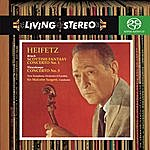 Jascha Heifetz Bruch: Violin Concerto No. 1; Scottish Fantasy & Vieuxtemps: Violin Concerto No. 5