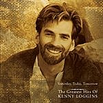 Kenny Loggins Yesterday, Today, Tomorrow - The Greatest Hits Of Kenny Loggins