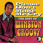 Winston Groovy Please Don't Make Me Cry - The Best Of Winston Groovy