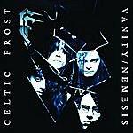 Celtic Frost Vanity/Nemesis