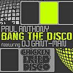 Paul Anthony Bang The Disco (Original Mix)