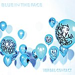 Verbal Contact Blue In The Face