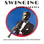 Antti Sarpila Swinging - Antti Sarpila Swing Band 10th Anniversary