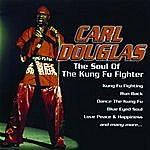 Carl Douglas The Soul Of The Kung Fu Fighter