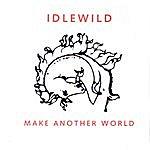 Idlewild Make Another World