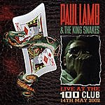 Paul Lamb & The King Snakes Live At The 100 Club