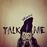 Skinny Talk 4 Me