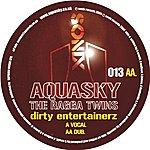 Aquasky Dirty Entertainerz