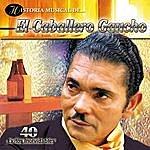 El Caballero Gaucho Historia Musical Del Caballero Gaucho - 40 Éxitos Inolvidables
