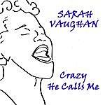 Sarah Vaughan Crazy He Calls Me