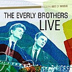 The Everly Brothers Modern Art Of Music: The Everly Brothers Live