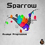 Sparrow Always Progressive - Single
