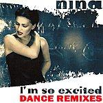 Nina I'm So Excited (Dance Remixes)
